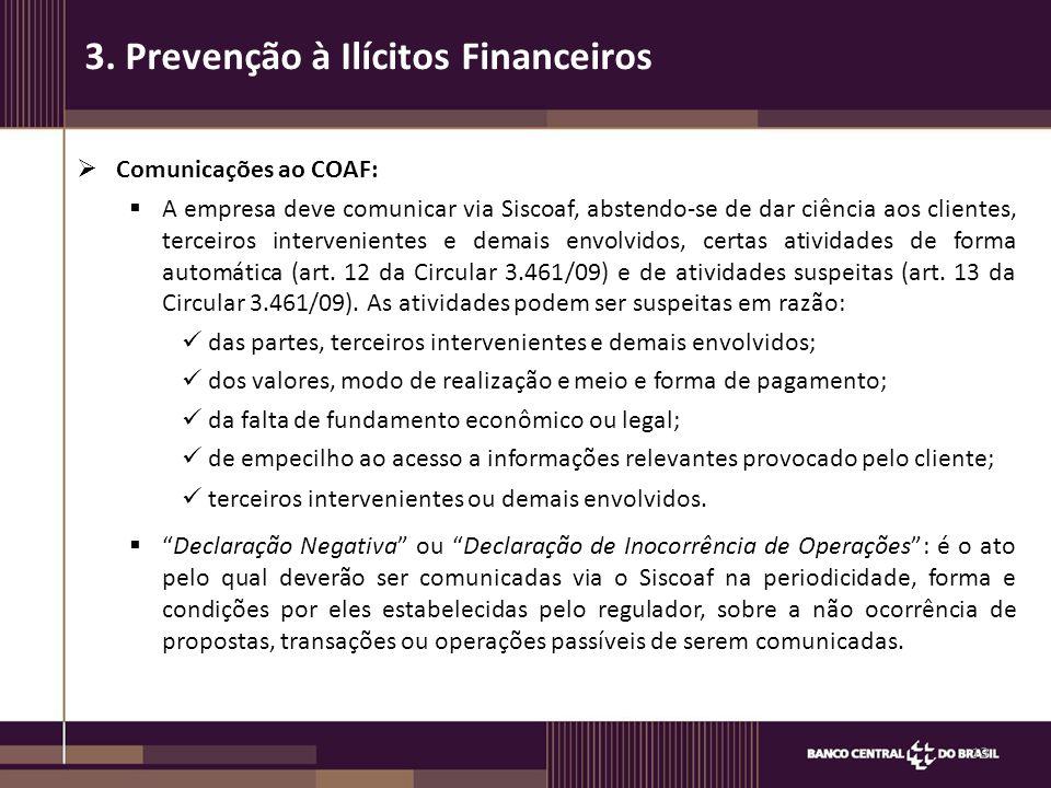  Comunicações ao COAF:  A empresa deve comunicar via Siscoaf, abstendo-se de dar ciência aos clientes, terceiros intervenientes e demais envolvidos,