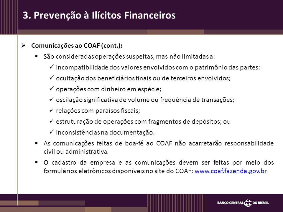  Comunicações ao COAF (cont.):  São consideradas operações suspeitas, mas não limitadas a: incompatibilidade dos valores envolvidos com o patrimônio