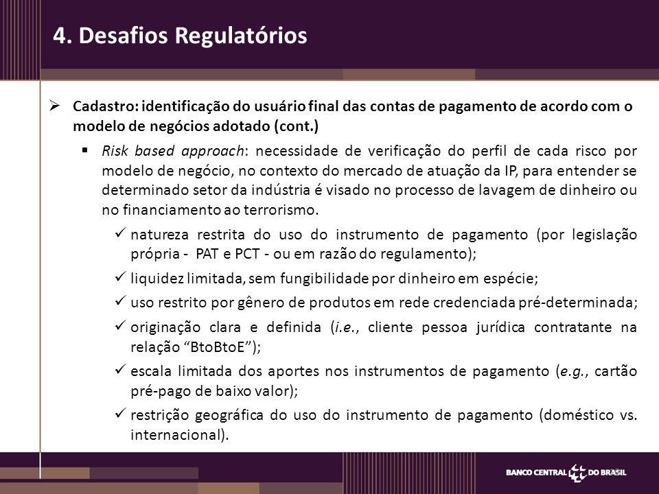  Cadastro: identificação do usuário final das contas de pagamento de acordo com o modelo de negócios adotado (cont.)  Risk based approach: necessida