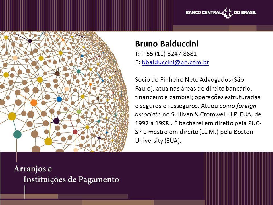 Bruno Balduccini T: + 55 (11) 3247-8681 E: bbalduccini@pn.com.br Sócio do Pinheiro Neto Advogados (São Paulo), atua nas áreas de direito bancário, fin