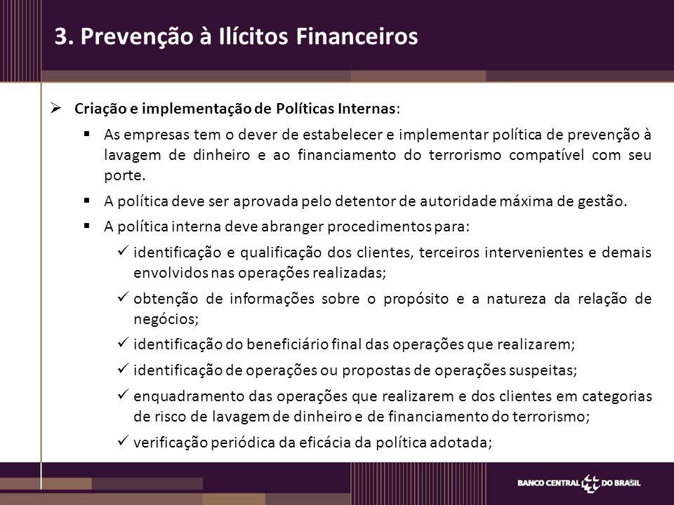  Criação e implementação de Políticas Internas:  As empresas tem o dever de estabelecer e implementar política de prevenção à lavagem de dinheiro e