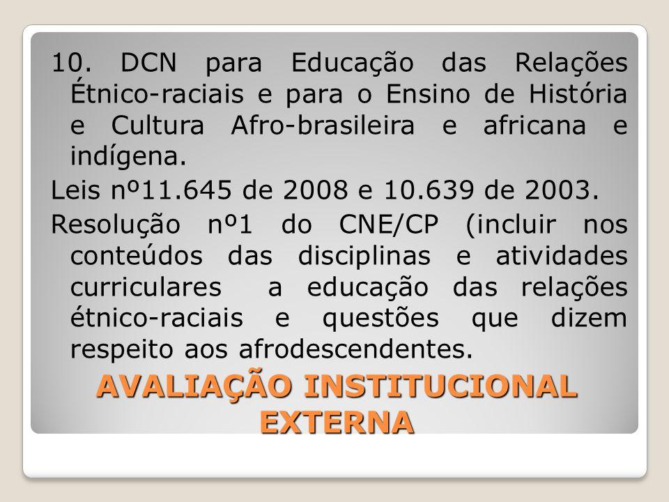 AVALIAÇÃO INSTITUCIONAL EXTERNA 10. DCN para Educação das Relações Étnico-raciais e para o Ensino de História e Cultura Afro-brasileira e africana e i