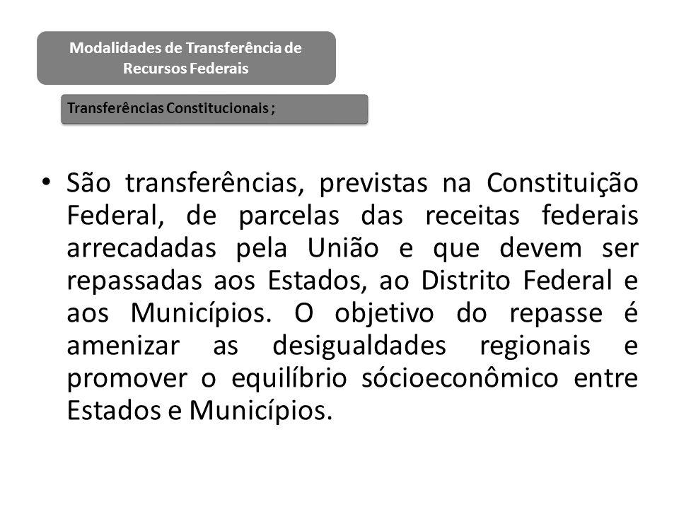 São transferências, previstas na Constituição Federal, de parcelas das receitas federais arrecadadas pela União e que devem ser repassadas aos Estados