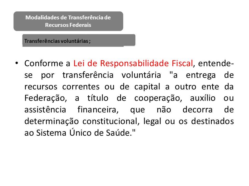 Conforme a Lei de Responsabilidade Fiscal, entende- se por transferência voluntária