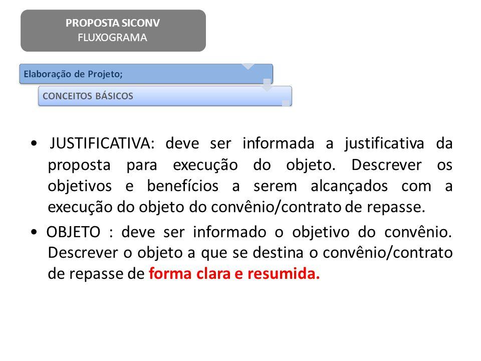 JUSTIFICATIVA: deve ser informada a justificativa da proposta para execução do objeto. Descrever os objetivos e benefícios a serem alcançados com a ex
