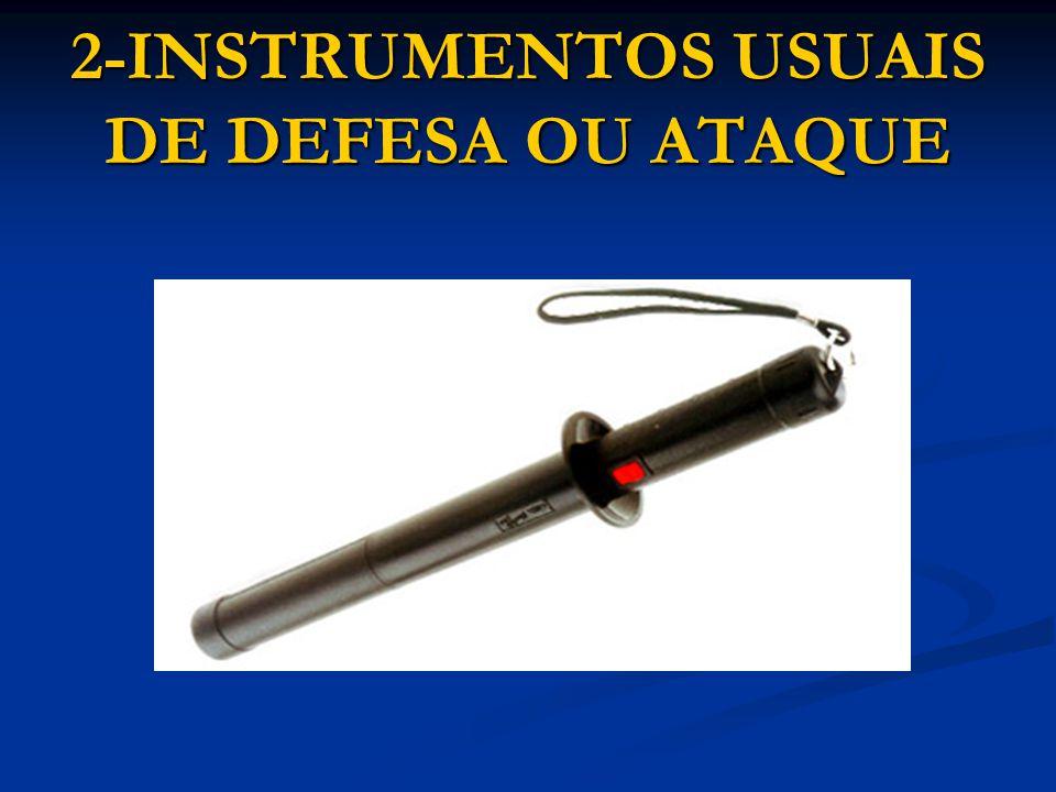 2-INSTRUMENTOS USUAIS DE DEFESA OU ATAQUE