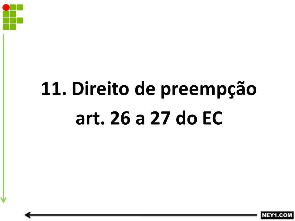 11. Direito de preempção art. 26 a 27 do EC