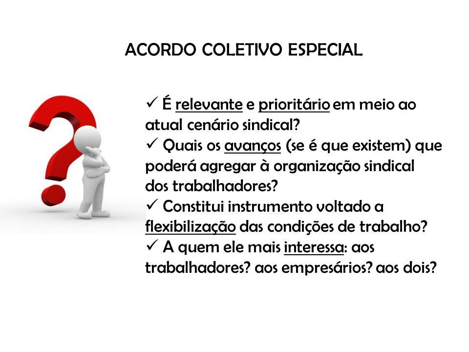 ACORDO COLETIVO ESPECIAL É relevante e prioritário em meio ao atual cenário sindical.