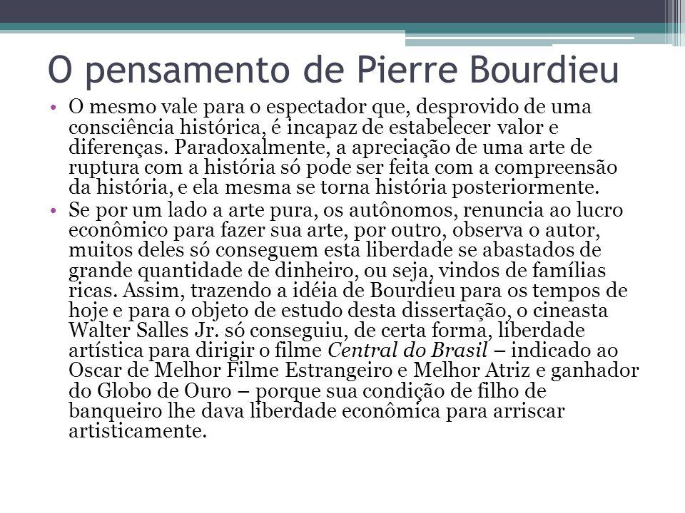O pensamento de Pierre Bourdieu O mesmo vale para o espectador que, desprovido de uma consciência histórica, é incapaz de estabelecer valor e diferenç