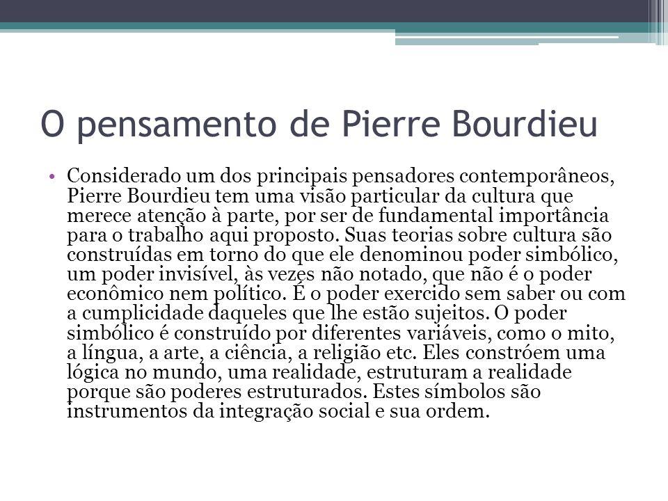 O pensamento de Pierre Bourdieu Mas tais produções simbólicas também são exercidas como instrumentos de dominação.