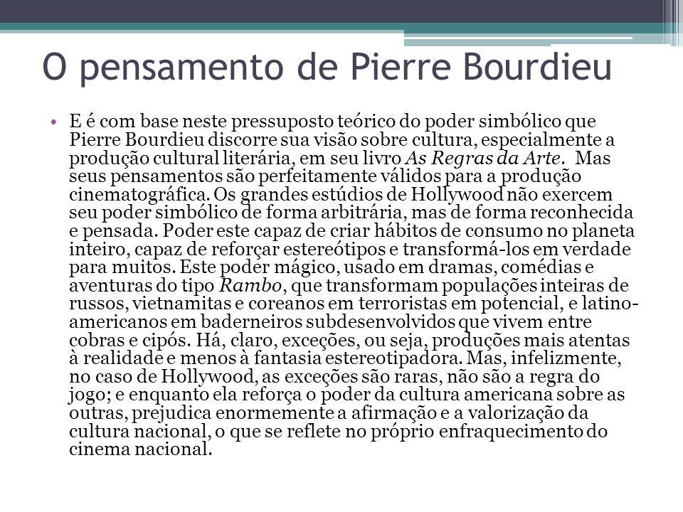 O pensamento de Pierre Bourdieu E é com base neste pressuposto teórico do poder simbólico que Pierre Bourdieu discorre sua visão sobre cultura, especi