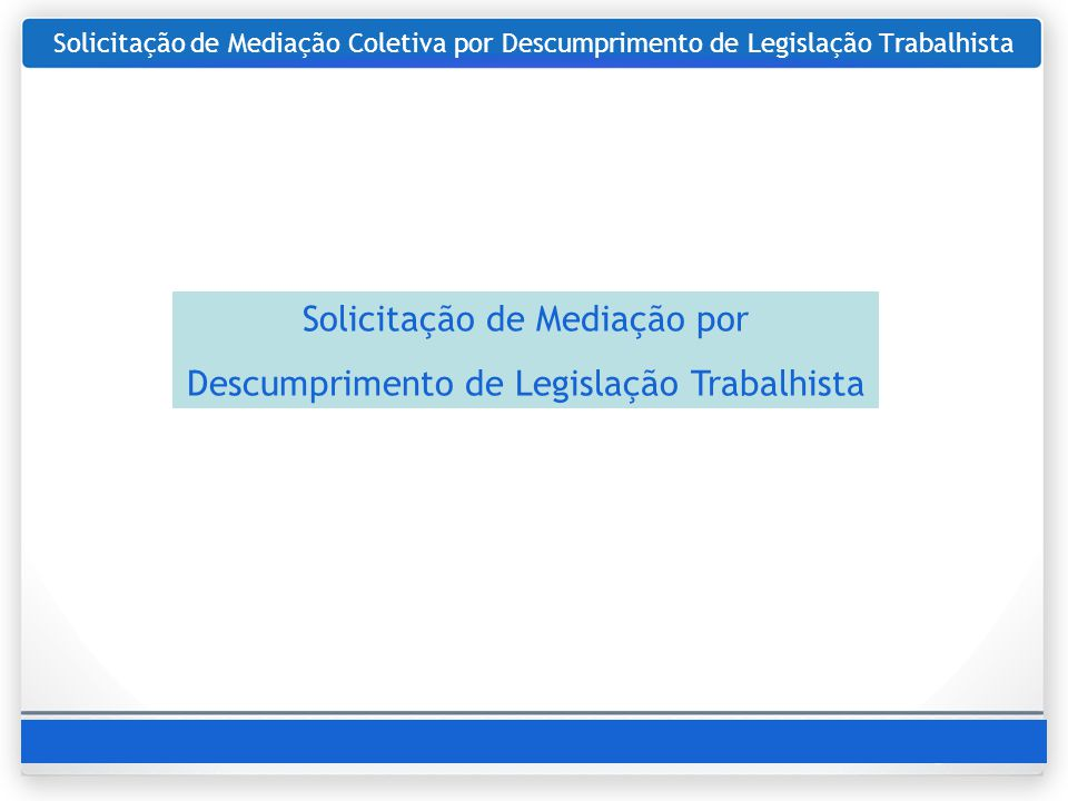 Solicitação de Mediação Coletiva por Descumprimento de Legislação Trabalhista Solicitação de Mediação por Descumprimento de Legislação Trabalhista