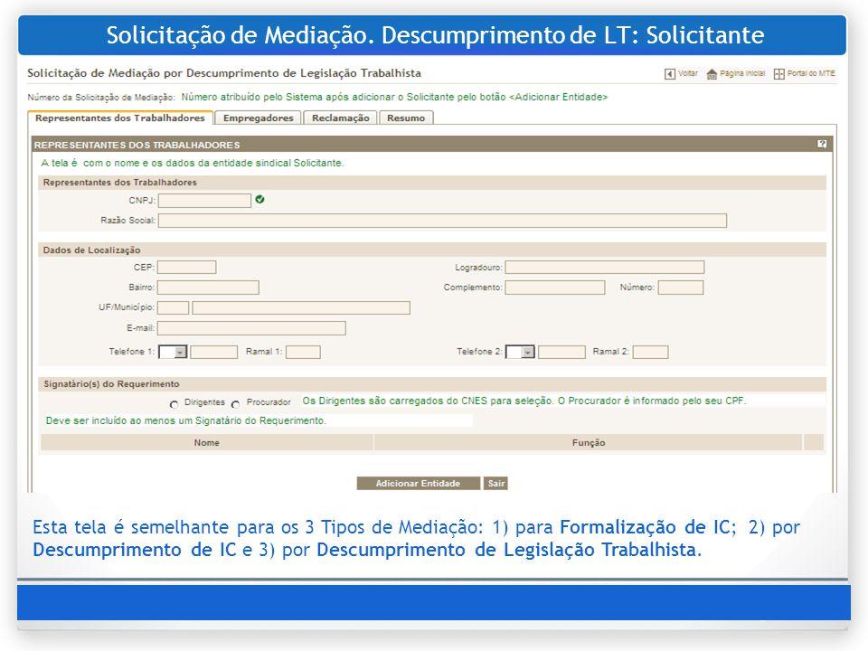 Solicitação de Mediação. Descumprimento de LT: Solicitante Esta tela é semelhante para os 3 Tipos de Mediação: 1) para Formalização de IC; 2) por Desc