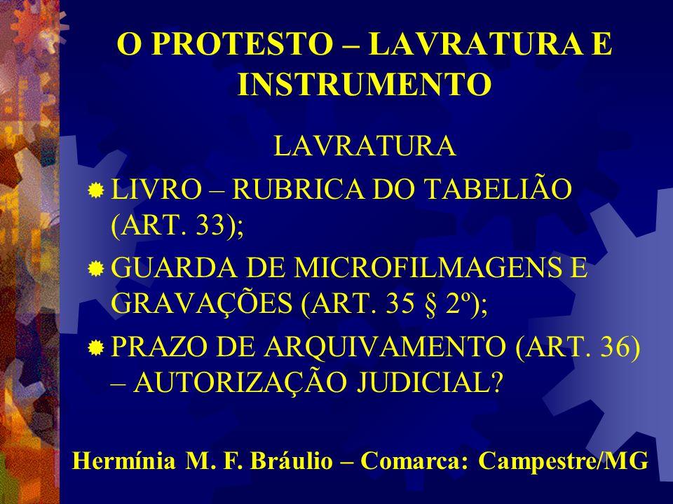 O PROTESTO – LAVRATURA E INSTRUMENTO LAVRATURA  LIVRO – RUBRICA DO TABELIÃO (ART.