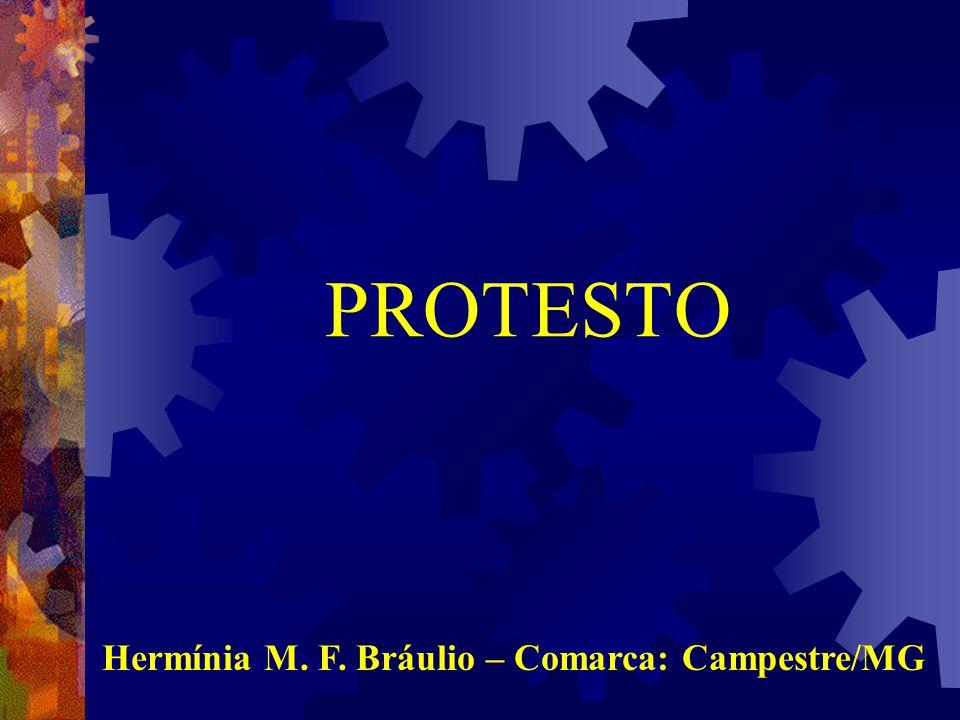 PROTESTO Hermínia M. F. Bráulio – Comarca: Campestre/MG