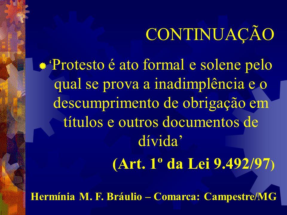 EXPEDIÇÃO DO INTRUMENTO Art.20 da Lei 9.492/97  Entrega: Prazo.