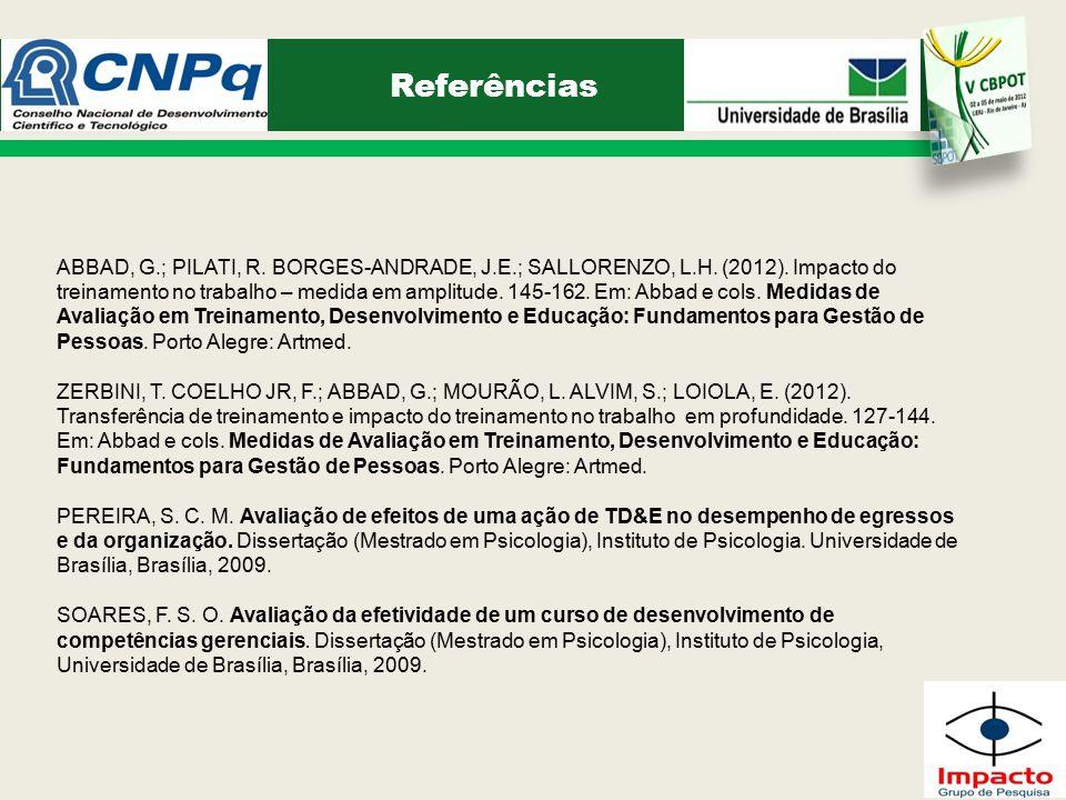 Referências ABBAD, G.; PILATI, R.BORGES-ANDRADE, J.E.; SALLORENZO, L.H.