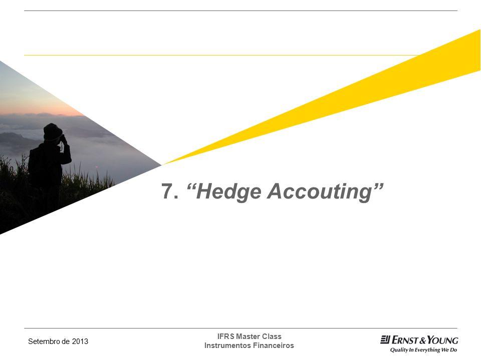 "Setembro de 2013 IFRS Master Class Instrumentos Financeiros 7. ""Hedge Accouting"""
