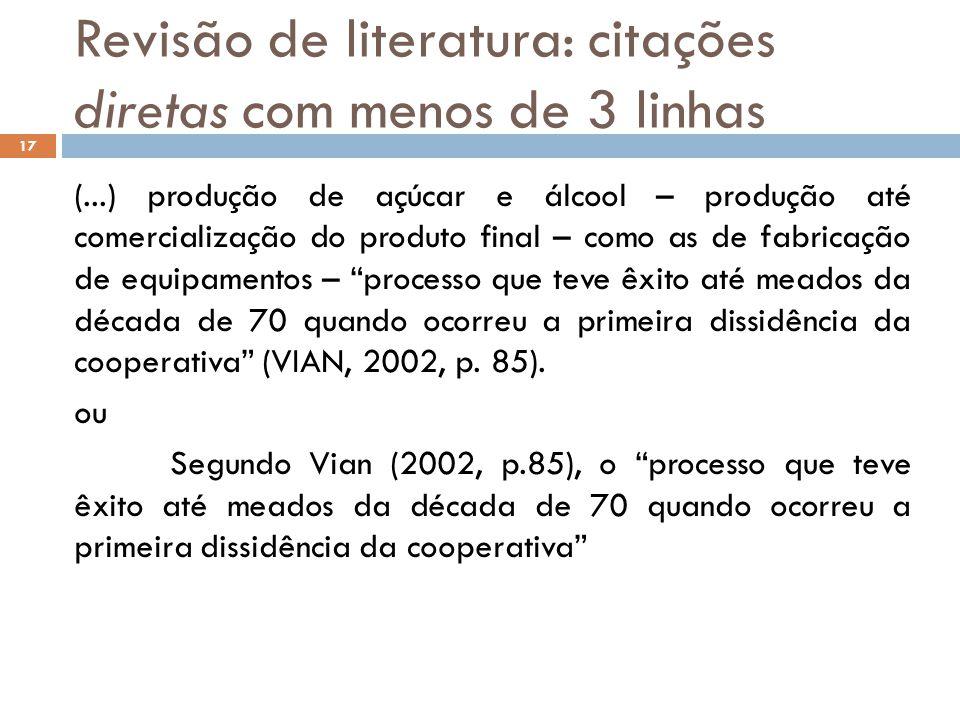 Revisão de literatura: citações diretas com menos de 3 linhas (...) produção de açúcar e álcool – produção até comercialização do produto final – como