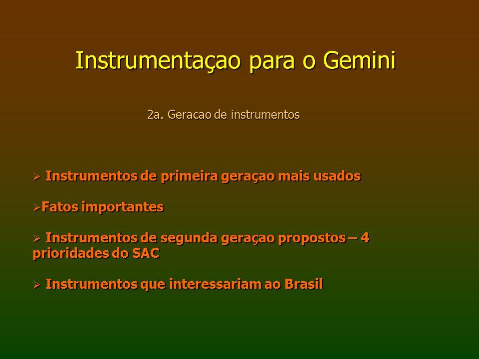 Instrumentos de 1a.geraçao 1. Gemini Norte: GMOS 70-80%, NIRI 20-30% 2.