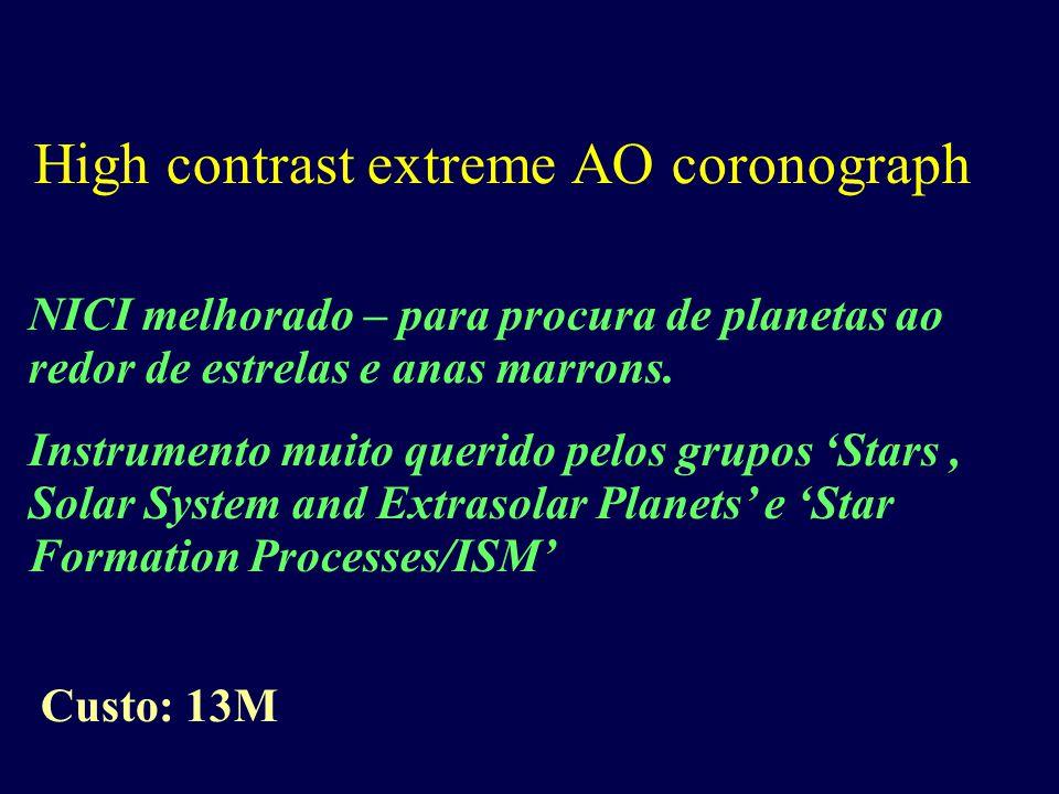 High contrast extreme AO coronograph NICI melhorado – para procura de planetas ao redor de estrelas e anas marrons.