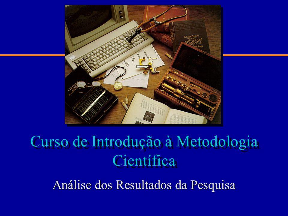 Curso de Introdução à Metodologia Científica Análise dos Resultados da Pesquisa
