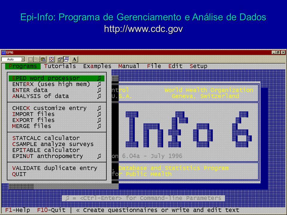 Epi-Info: Programa de Gerenciamento e Análise de Dados http://www.cdc.gov