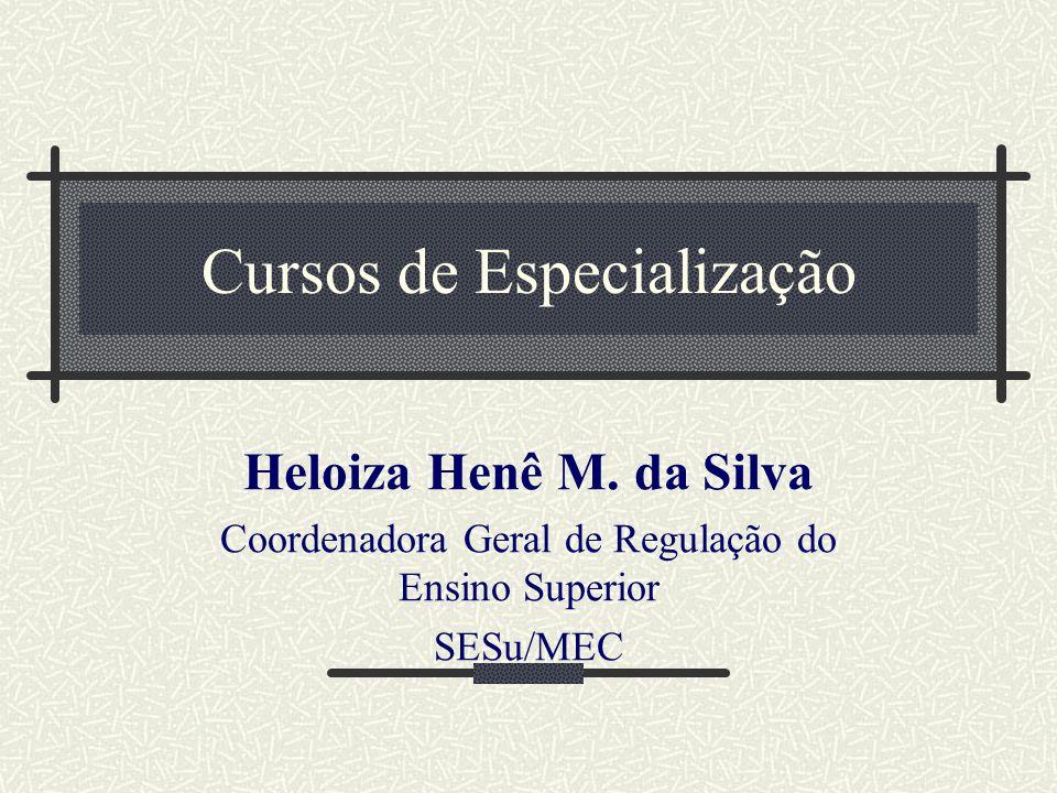 Cursos de Especialização Heloiza Henê M.