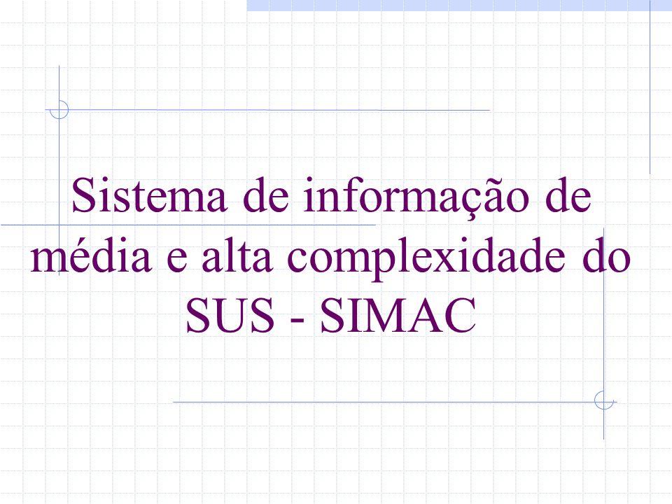 2 Objetivo Desenvolver um sistema nacional de informações que registre individualmente os atendimentos de média e alta complexidade realizados pelos Estabelecimentos de Saúde.