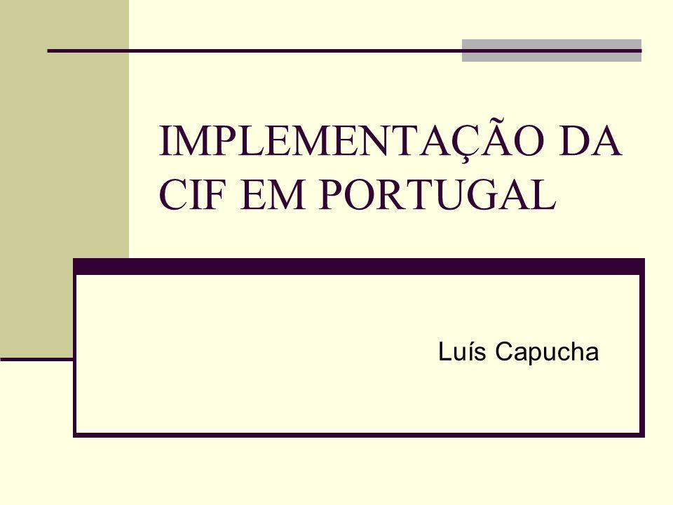 IMPLEMENTAÇÃO DA CIF EM PORTUGAL Luís Capucha