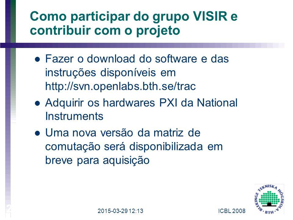 Como participar do grupo VISIR e contribuir com o projeto Fazer o download do software e das instruções disponíveis em http://svn.openlabs.bth.se/trac