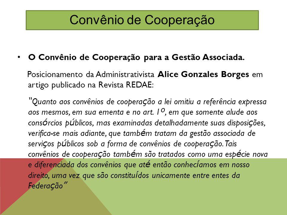 """O Convênio de Coopera ç ão para a Gestão Associada. Posicionamento da Administrativista Alice Gonzales Borges em artigo publicado na Revista REDAE: """""""