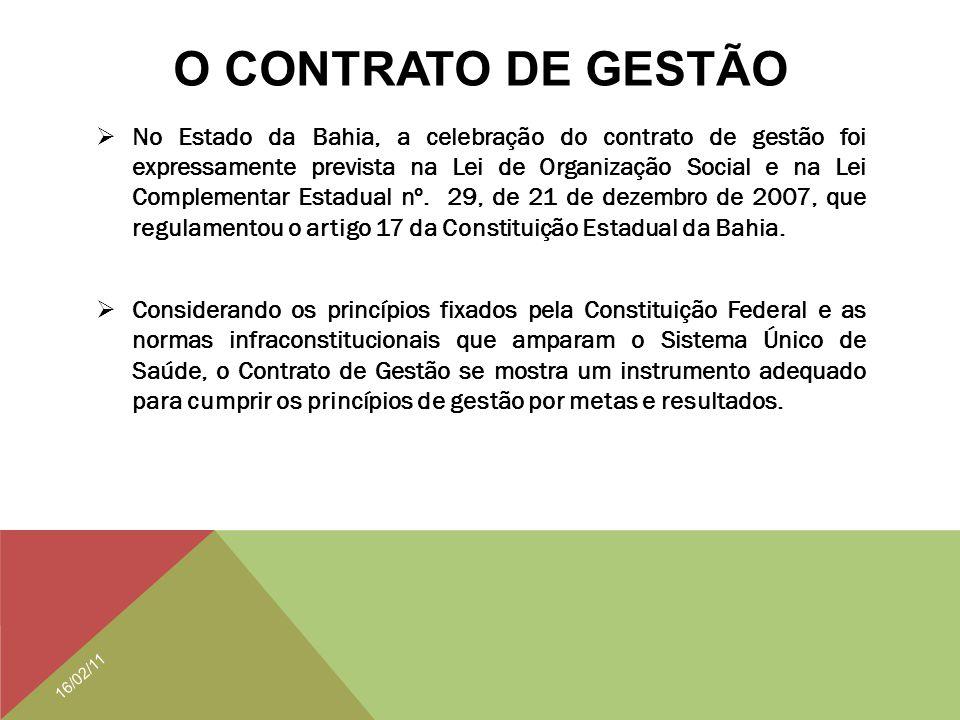 O CONTRATO DE GESTÃO  No Estado da Bahia, a celebração do contrato de gestão foi expressamente prevista na Lei de Organização Social e na Lei Complem