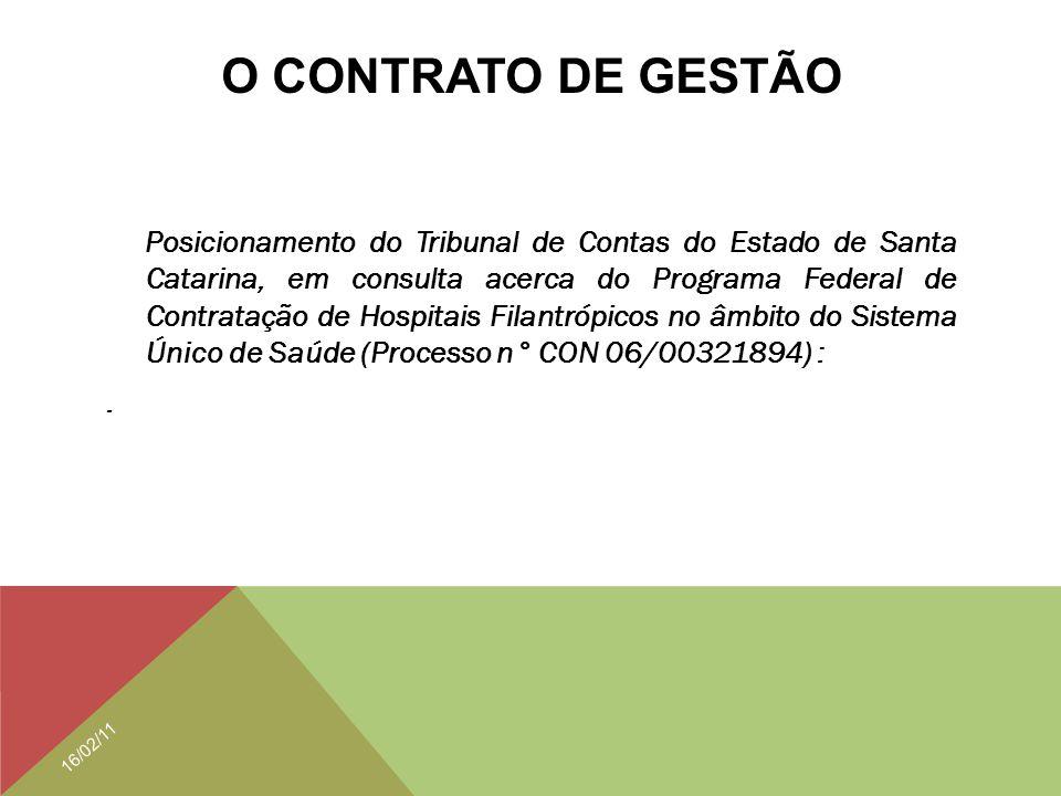 O CONTRATO DE GESTÃO Posicionamento do Tribunal de Contas do Estado de Santa Catarina, em consulta acerca do Programa Federal de Contratação de Hospit
