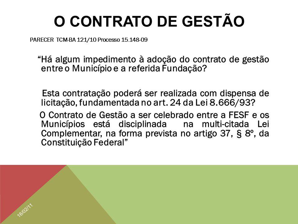 """O CONTRATO DE GESTÃO PARECER TCM-BA 121/10 Processo 15.148-09 """"Há algum impedimento à adoção do contrato de gestão entre o Município e a referida Fund"""