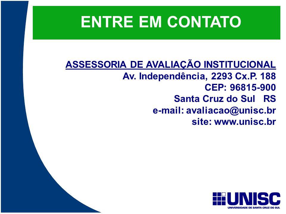 ENTRE EM CONTATO ASSESSORIA DE AVALIAÇÃO INSTITUCIONAL Av. Independência, 2293 Cx.P. 188 CEP: 96815-900 Santa Cruz do Sul RS e-mail: avaliacao@unisc.b