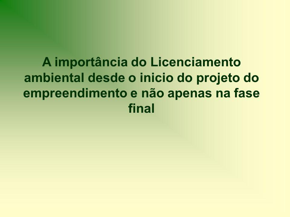 A importância do Licenciamento ambiental desde o inicio do projeto do empreendimento e não apenas na fase final