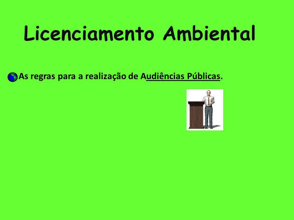 Licenciamento Ambiental - As regras para a realização de Audiências Públicas.