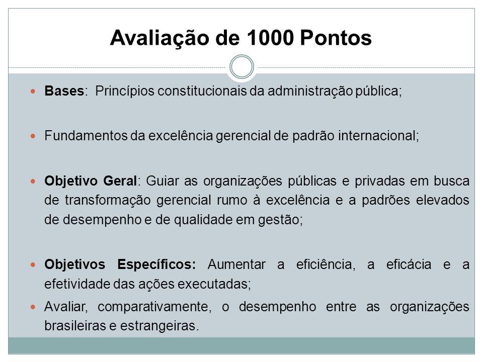 Avaliação de 1000 Pontos Bases: Princípios constitucionais da administração pública; Fundamentos da excelência gerencial de padrão internacional; Obje