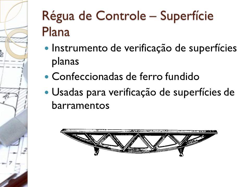 Régua de Controle – Superfície Plana Instrumento de verificação de superfícies planas Confeccionadas de ferro fundido Usadas para verificação de super