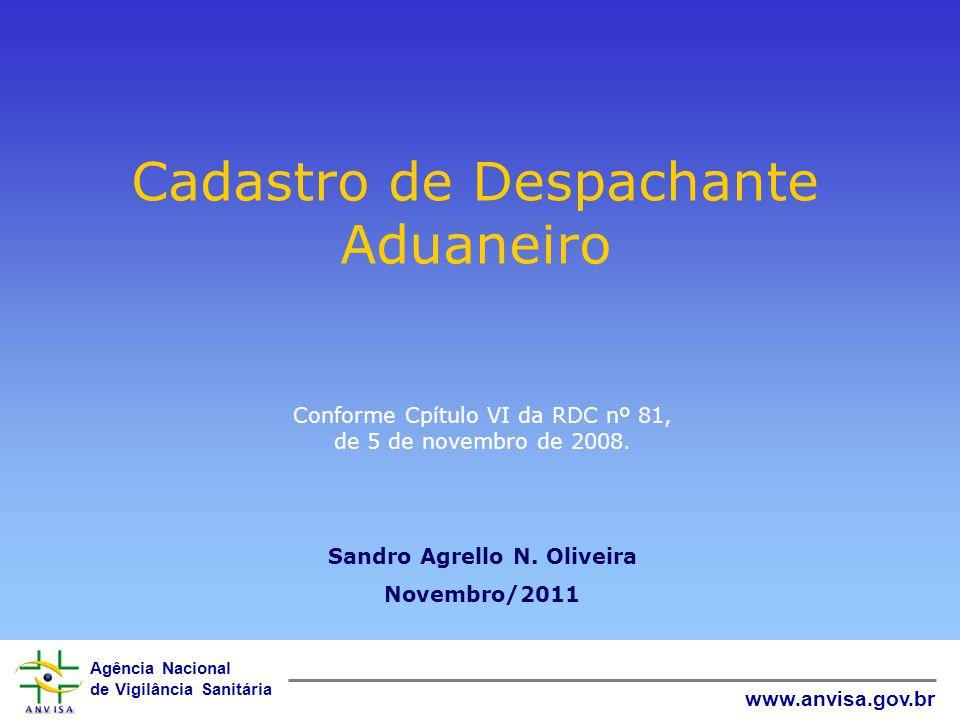 Agência Nacional de Vigilância Sanitária www.anvisa.gov.br Obrigatoriedade Cap.