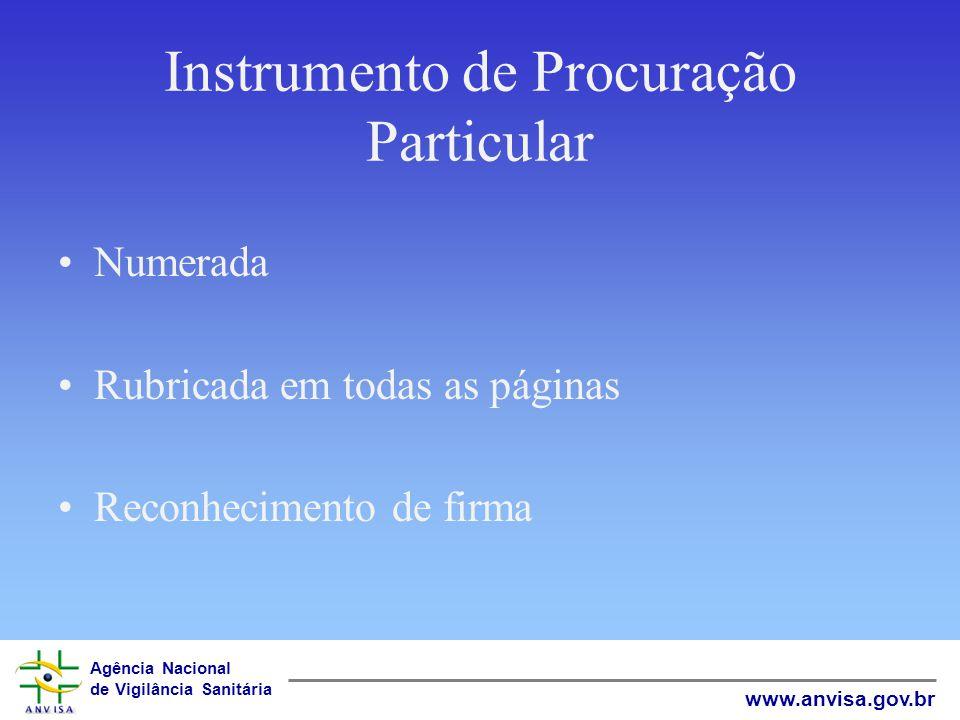 Agência Nacional de Vigilância Sanitária www.anvisa.gov.br Instrumento de Procuração Particular Numerada Rubricada em todas as páginas Reconhecimento