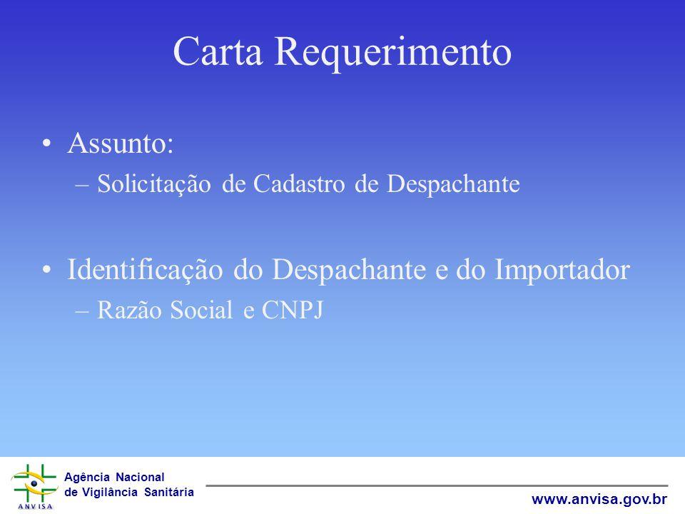 Agência Nacional de Vigilância Sanitária www.anvisa.gov.br Carta Requerimento Assunto: –Solicitação de Cadastro de Despachante Identificação do Despac
