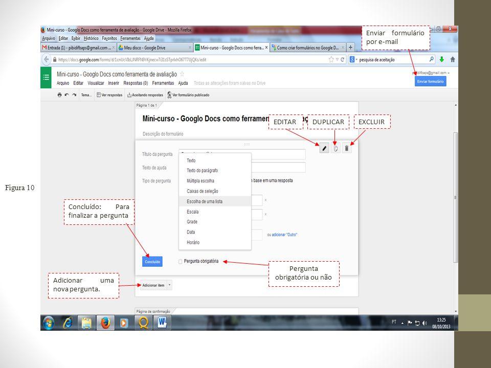 Figura 10 Enviar formulário por e-mail EDITARDUPLICAREXCLUIR Adicionar uma nova pergunta.