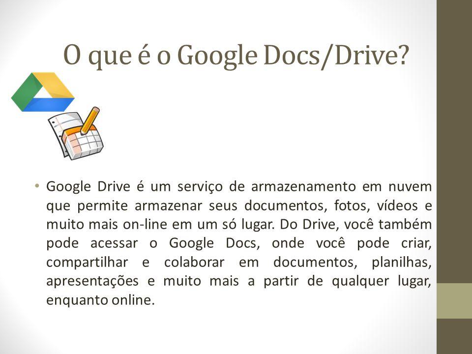 O que é o Google Docs/Drive.