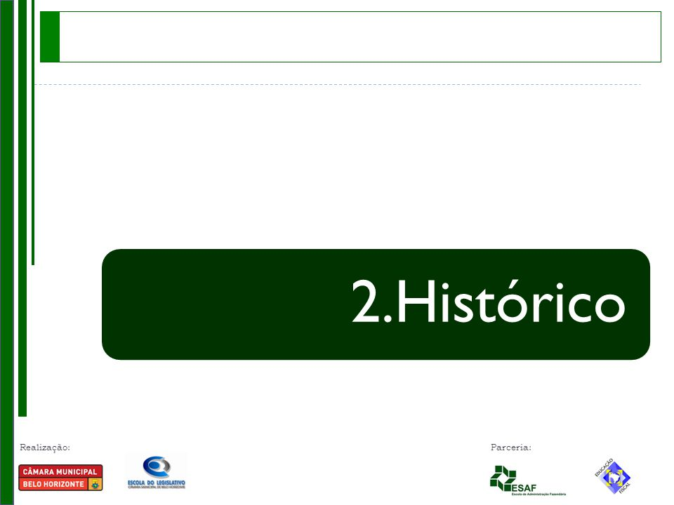 Realização: Parceria: 2.Histórico