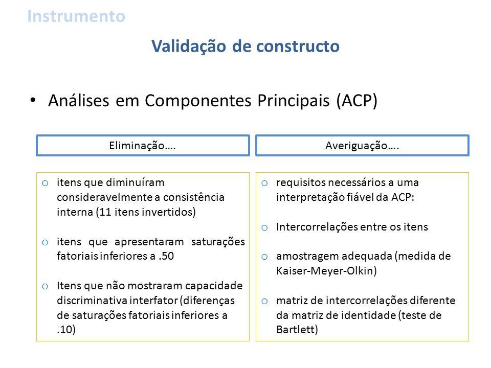 Análises em Componentes Principais (ACP) Validação de constructo Eliminação….