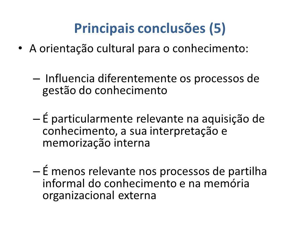 Principais conclusões (5) A orientação cultural para o conhecimento: – Influencia diferentemente os processos de gestão do conhecimento – É particularmente relevante na aquisição de conhecimento, a sua interpretação e memorização interna – É menos relevante nos processos de partilha informal do conhecimento e na memória organizacional externa