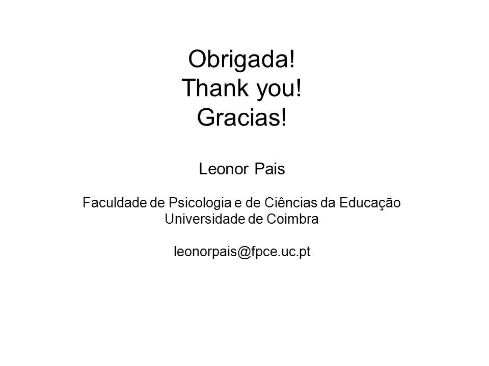 Leonor Pais Faculdade de Psicologia e de Ciências da Educação Universidade de Coimbra leonorpais@fpce.uc.pt Obrigada.
