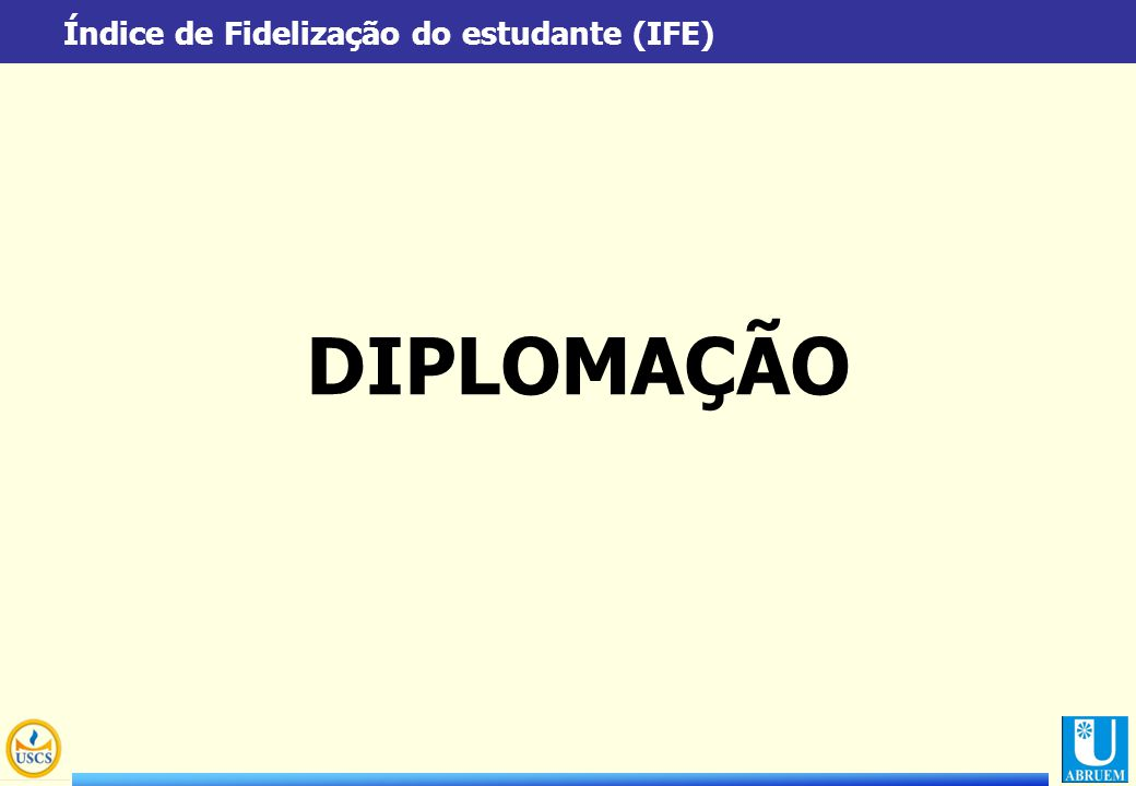 Índice de Fidelização do estudante (IFE) DIPLOMAÇÃO